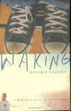 Matthew Sanford - Waking: A Memoir of Trauma and Transcendence