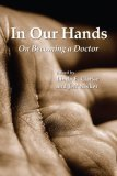Linda Clarke and Jeff Nisker - In Our Hands: On Becoming a Doctor